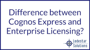 Difference between Cognos Express and Enterprise