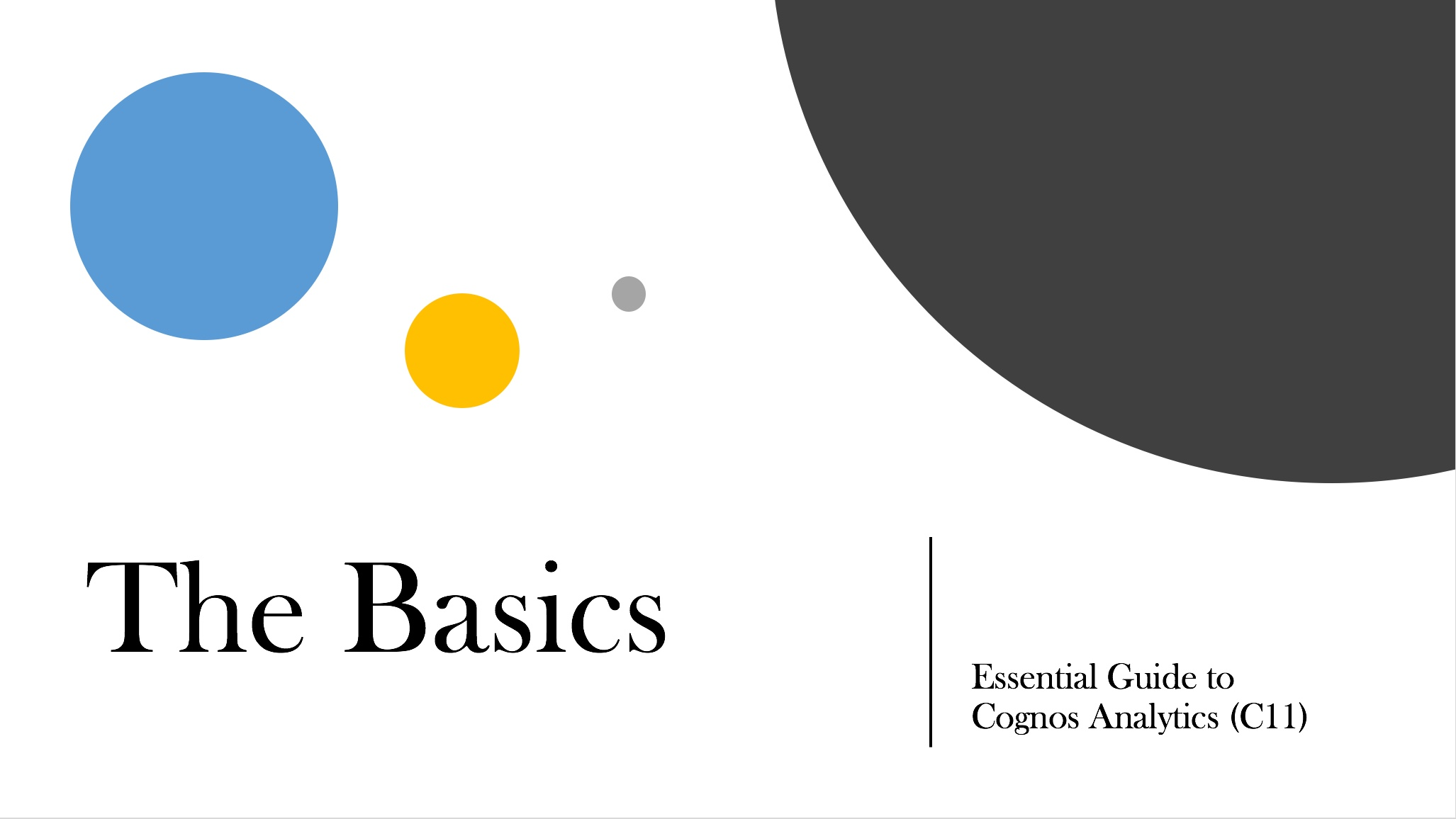 Basics of Cognos Analytics