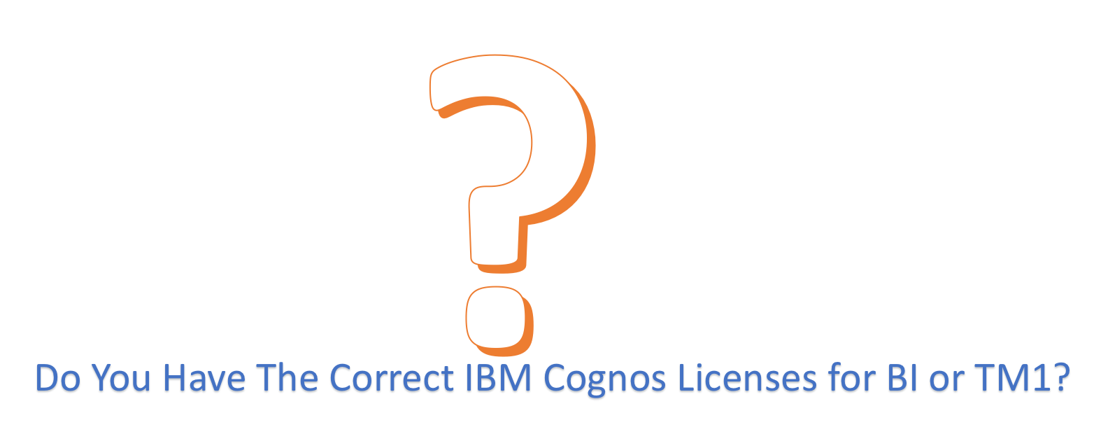 Correct IBM Cognos Licenses for BI or TM1