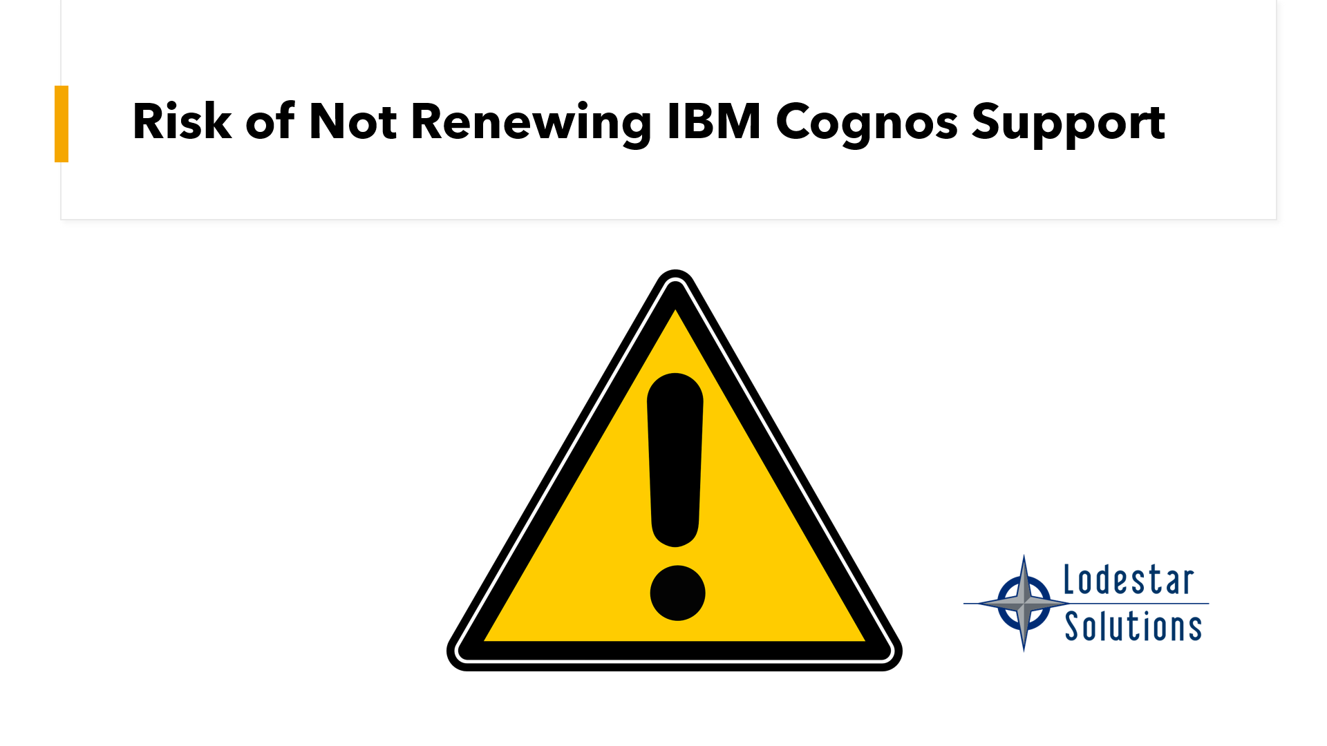 Consequences of Not Renewing IBM Cognos Support