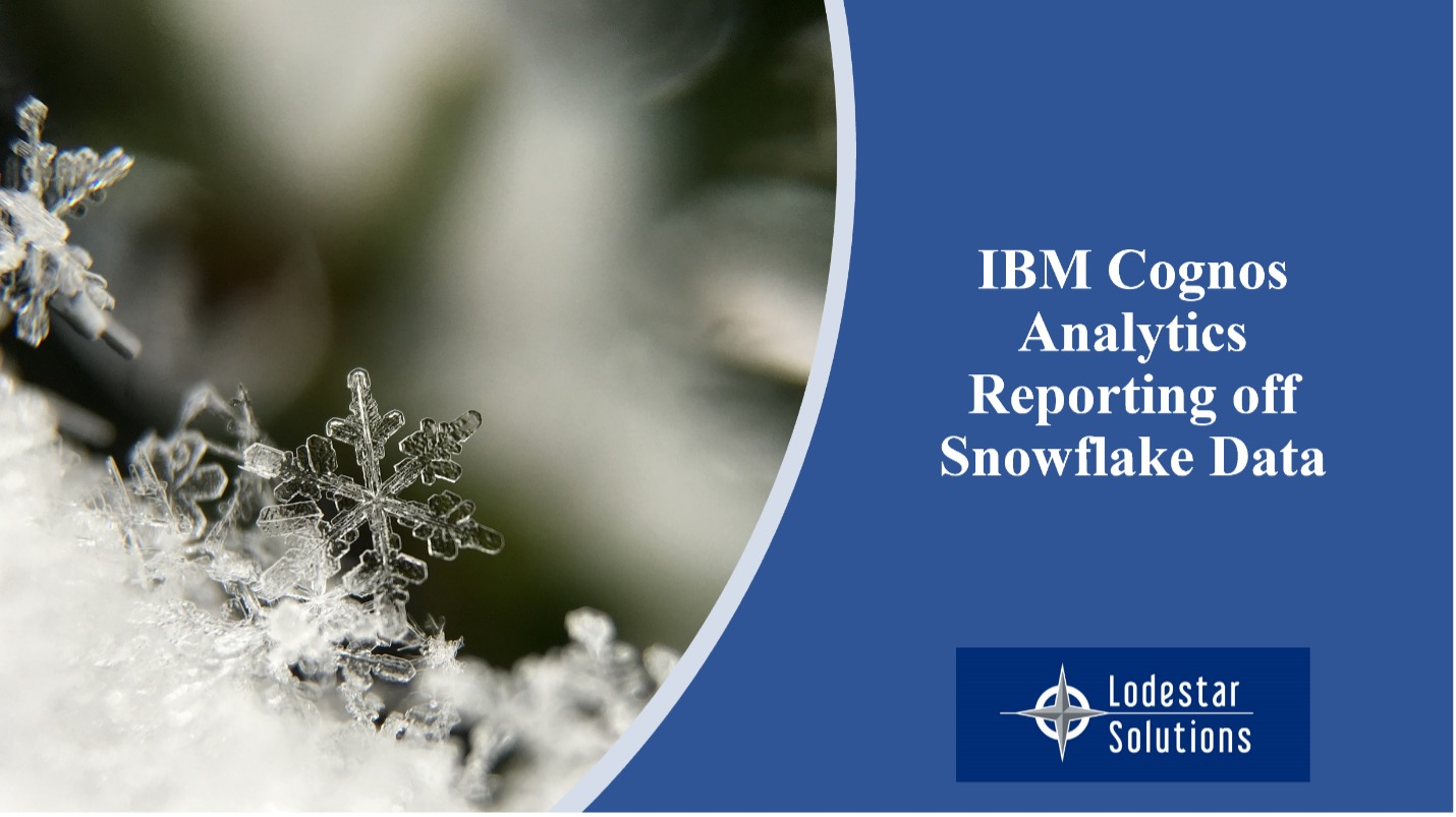 IBM Cognos Analytics Reporting off Snowflake Data
