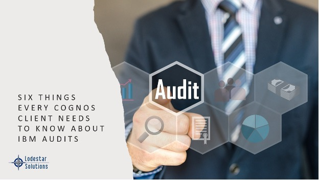 Six Things Every Client Needs to Know About IBM Audits