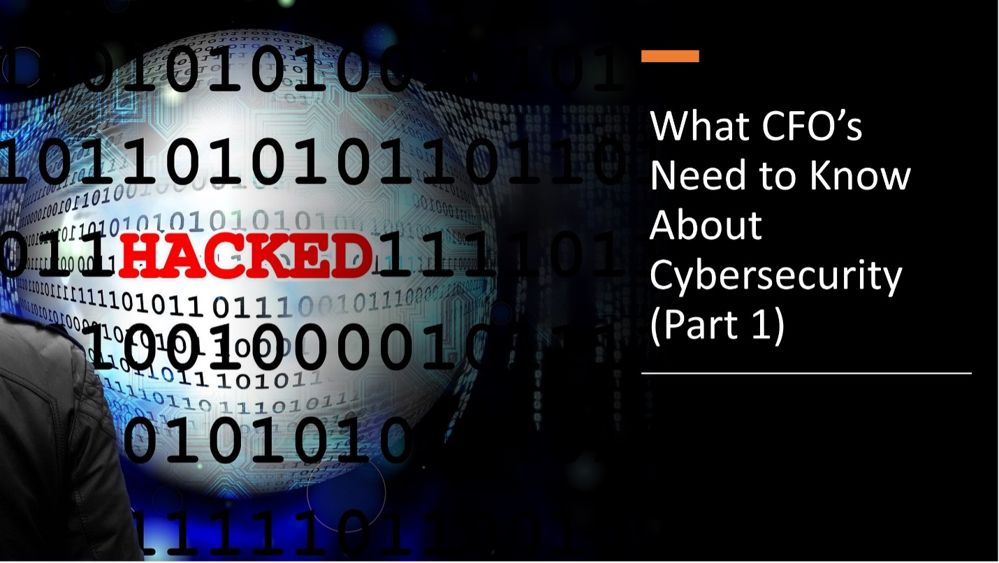 What CFO's Need to Know About Cybersecurity