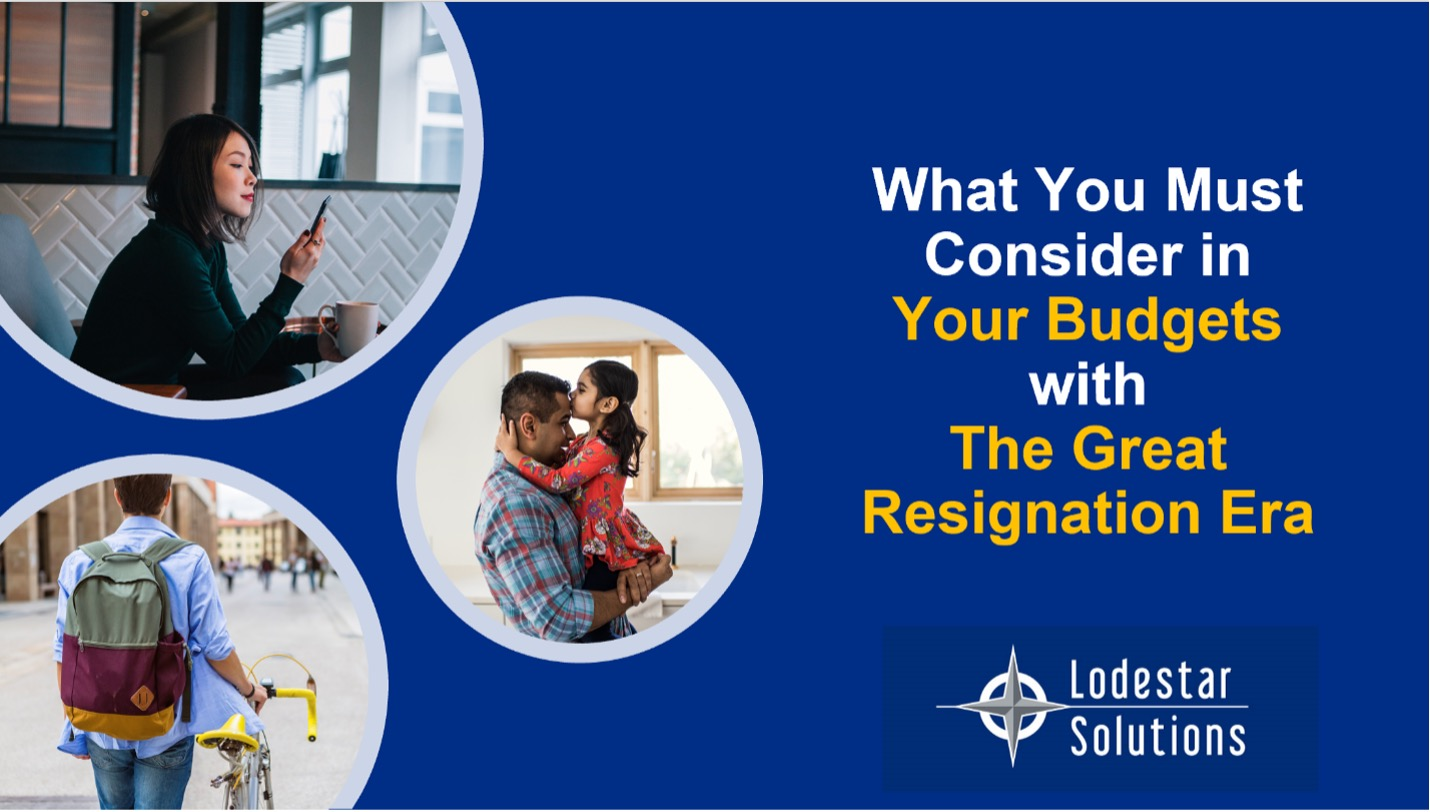 What You Must Consider in Your Budgets with The Great Resignation